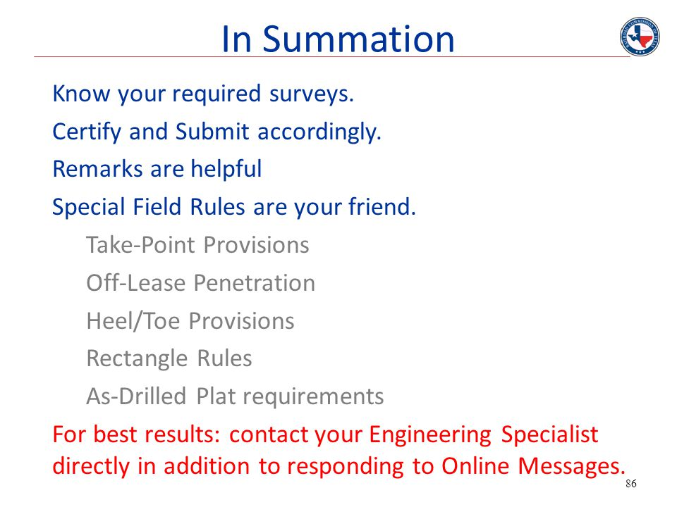 86 Know your required surveys. Certify and Submit accordingly. Remarks are helpful Special Field Rules are your friend. Take-Point Provisions Off-Leas