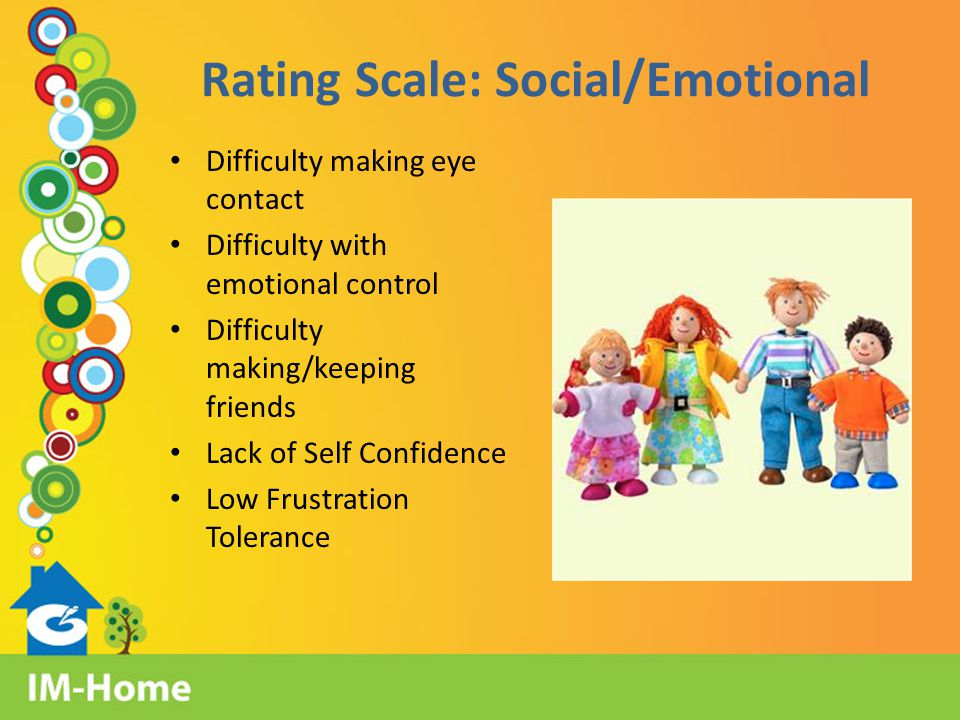 Rating Scale: Language Difficulty with communication Poor phonics Poor initiation of reading/does not read to self or aloud Poor spelling skills Poor Reading Comprehension