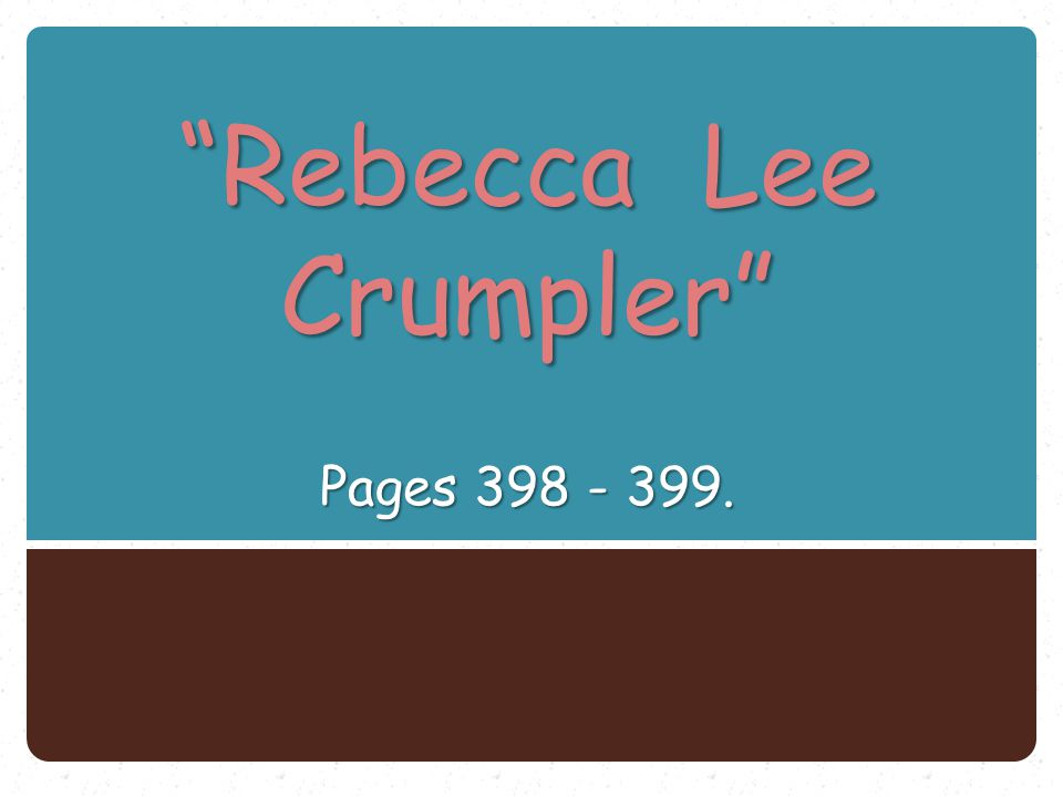"""Rebecca Lee Crumpler"" Pages 398 - 399."