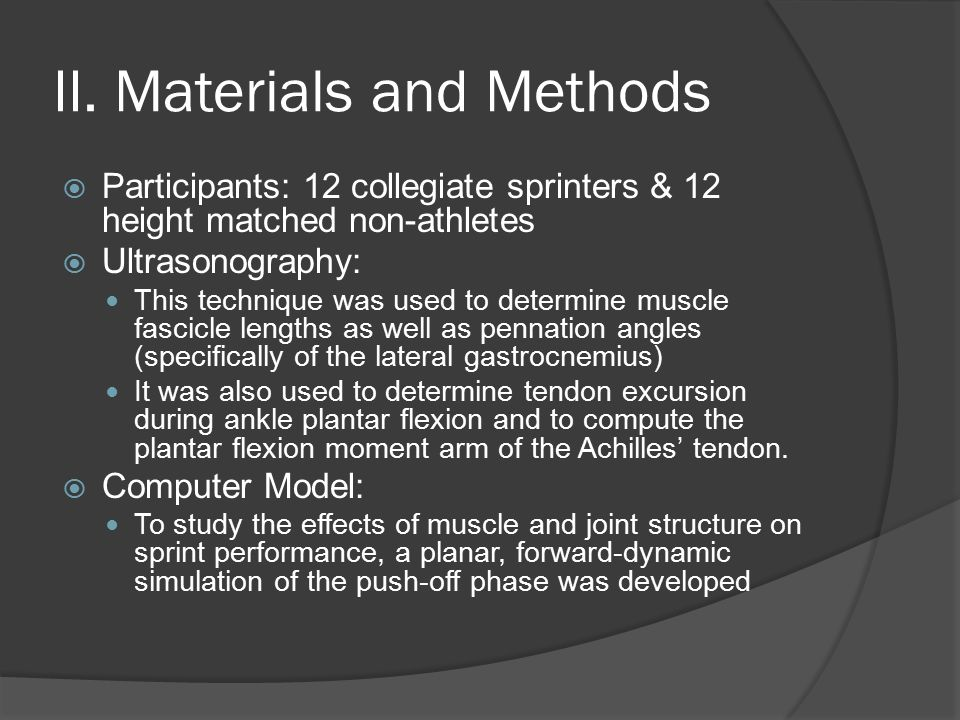 II. Materials and Methods  Participants: 12 collegiate sprinters & 12 height matched non-athletes  Ultrasonography: This technique was used to deter