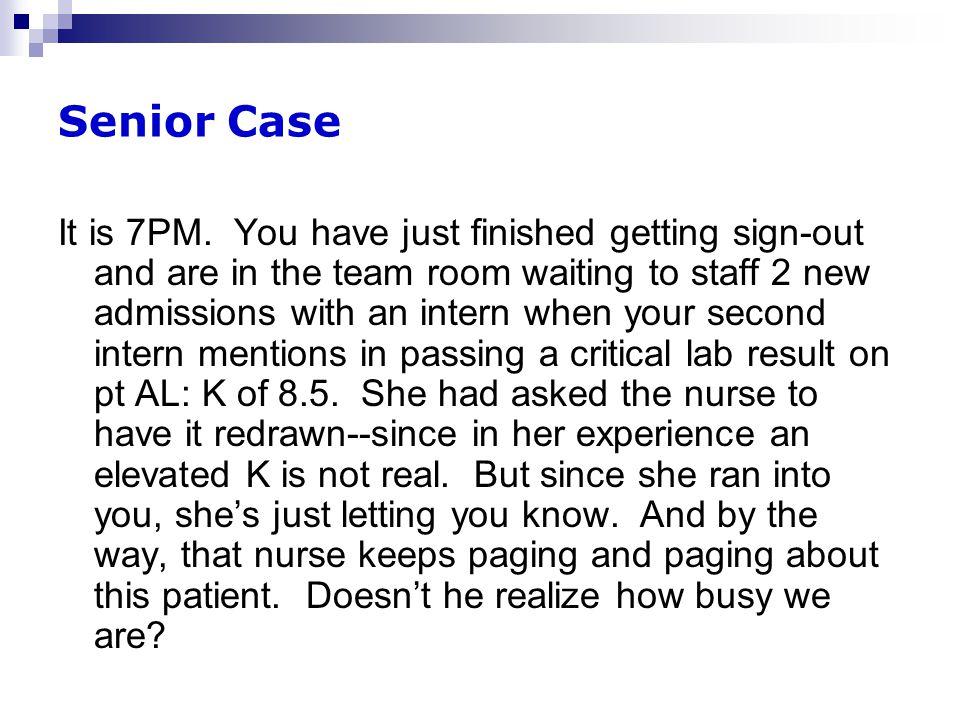 Senior Case It is 7PM.