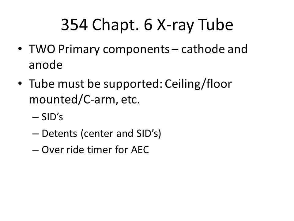 Protective tube housing X-rays are produced isotropically (in all directions) – tube housing allows only those directed at the window to escape Leakage radiation = less than 100 mR/hr at 1 m in any direction other than the window