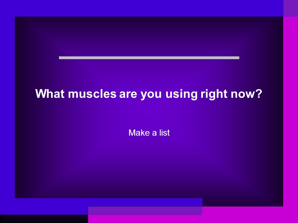 Exit Ticket What are the functions of the muscular system? Why do muscles work in pairs?