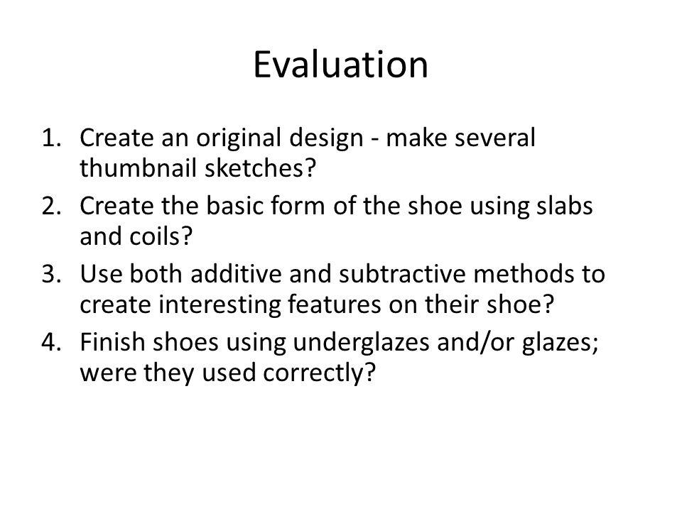 Evaluation 1.Create an original design - make several thumbnail sketches.