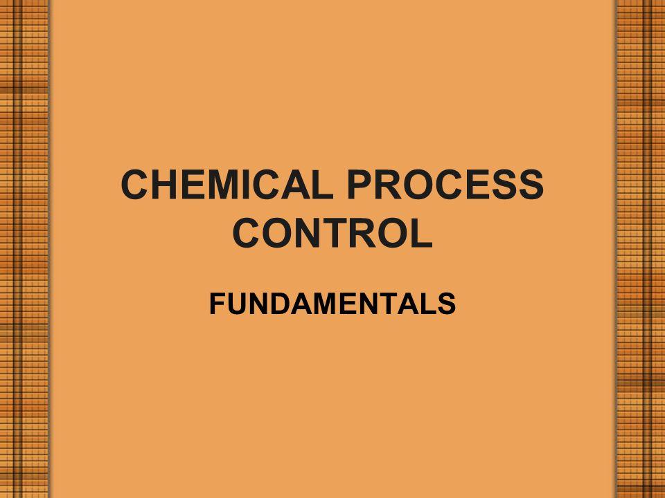 CHEMICAL PROCESS CONTROL FUNDAMENTALS