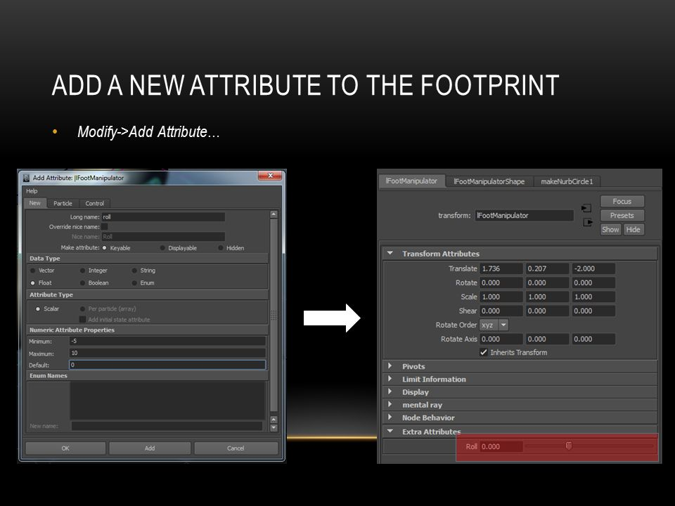 ADD A NEW ATTRIBUTE TO THE FOOTPRINT Modify->Add Attribute …