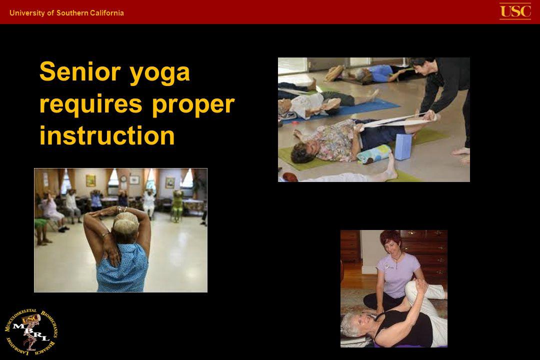 University of Southern California Senior yoga requires proper instruction