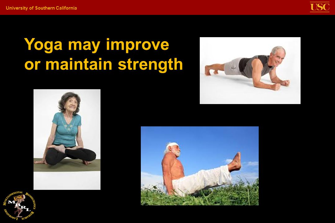 University of Southern California Yoga may improve or maintain strength