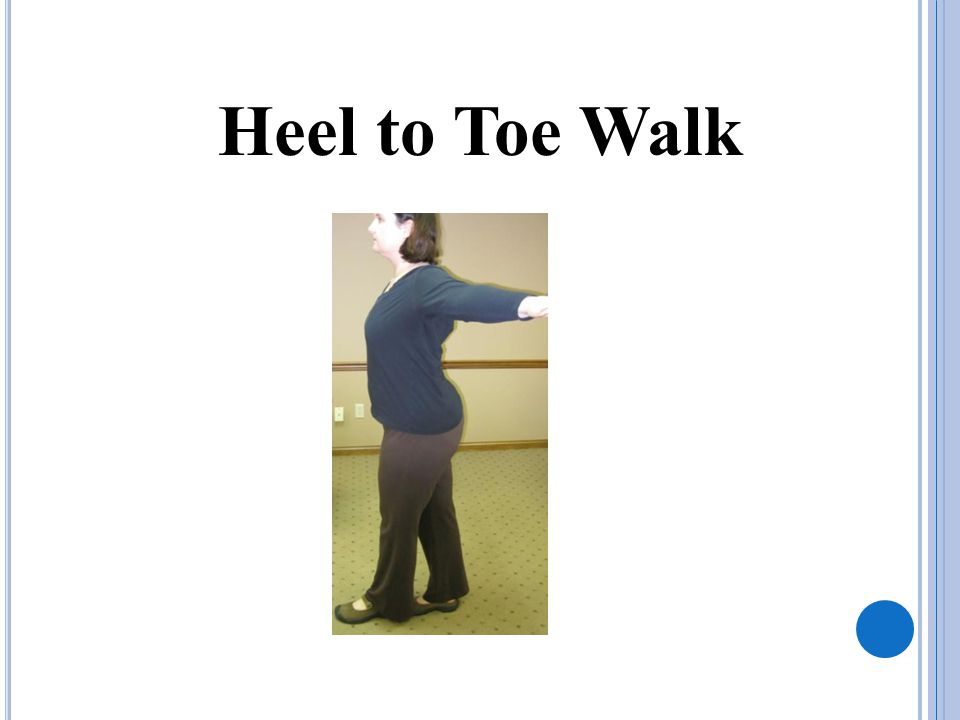 Heel to Toe Walk