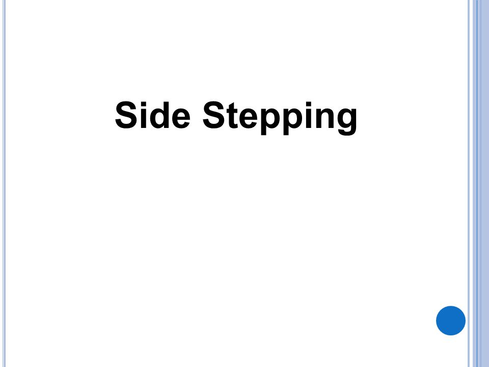 Side Stepping