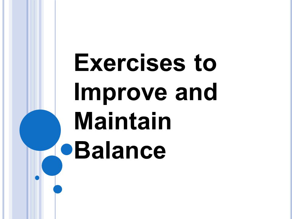 Exercises to Improve and Maintain Balance