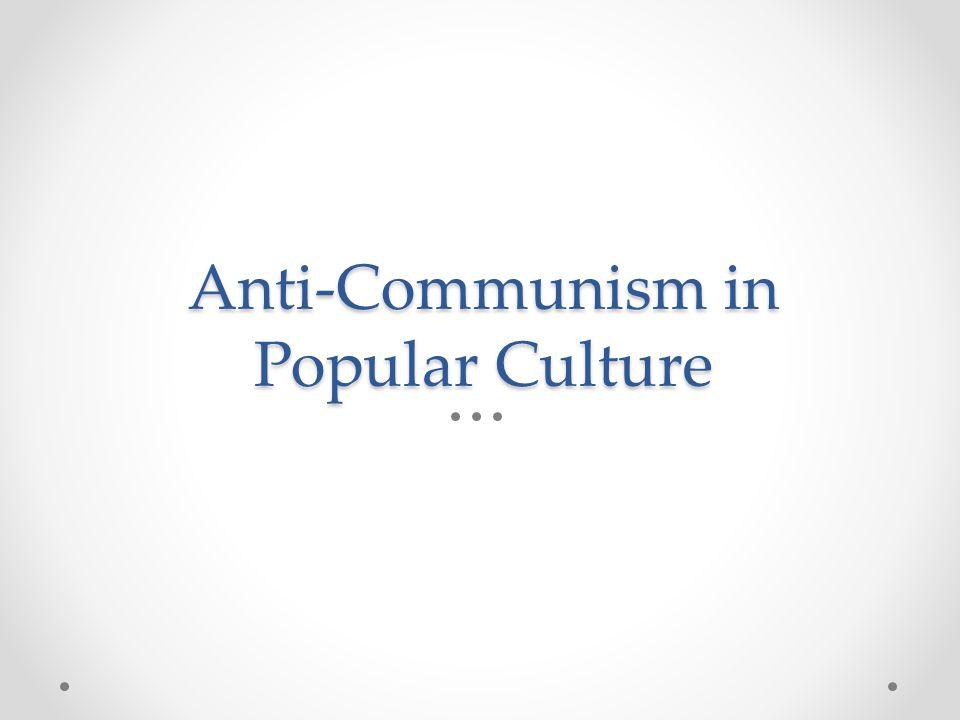 Anti-Communism in Popular Culture