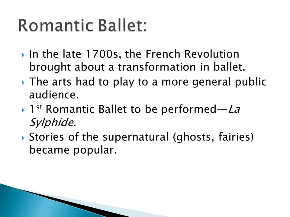  In the late 1700s, the French Revolution brought about a transformation in ballet.