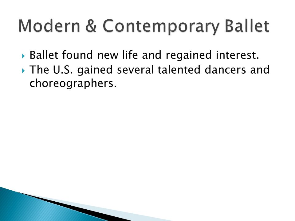  Ballet found new life and regained interest.  The U.S.
