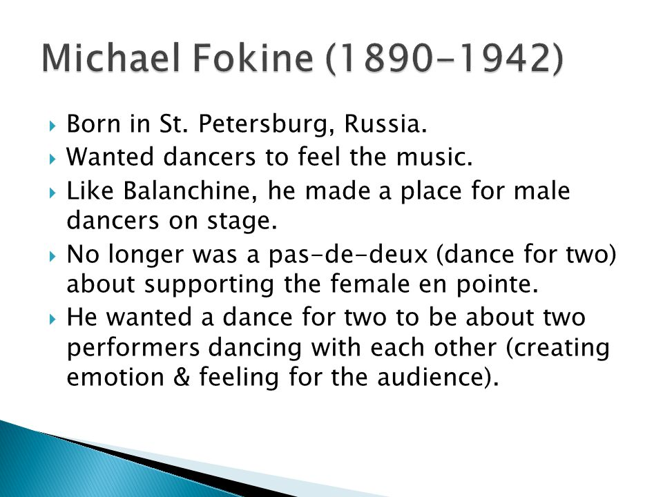  Born in St. Petersburg, Russia.  Wanted dancers to feel the music.