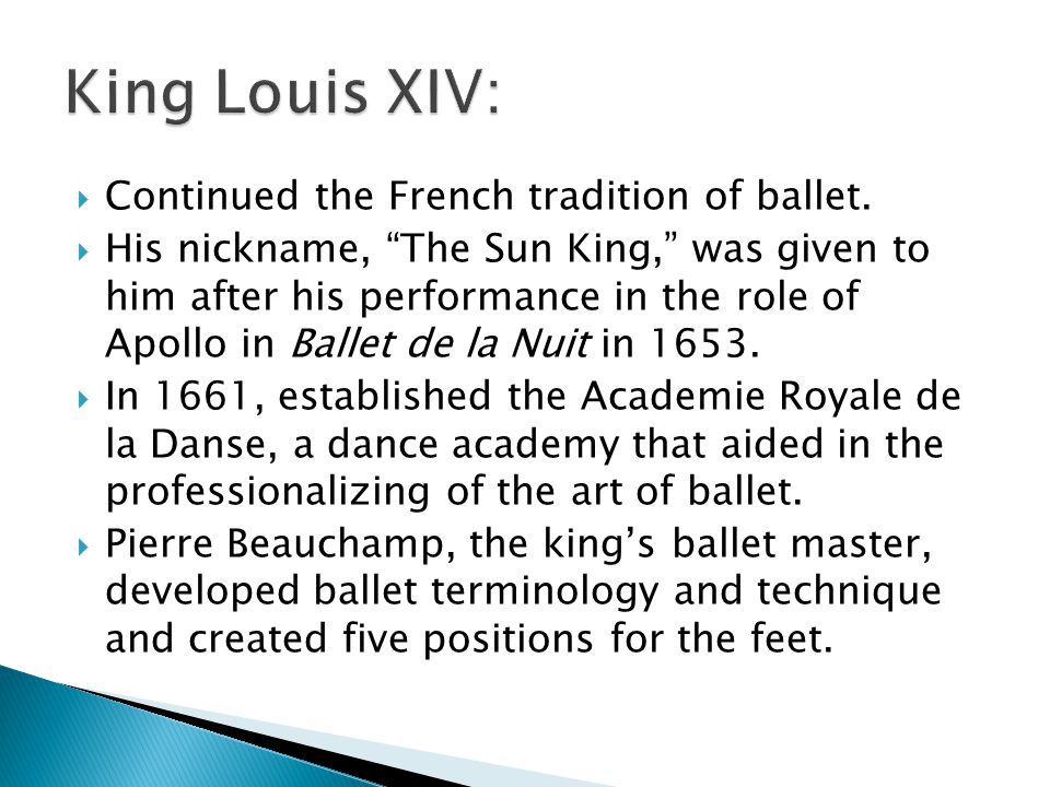  Continued the French tradition of ballet.