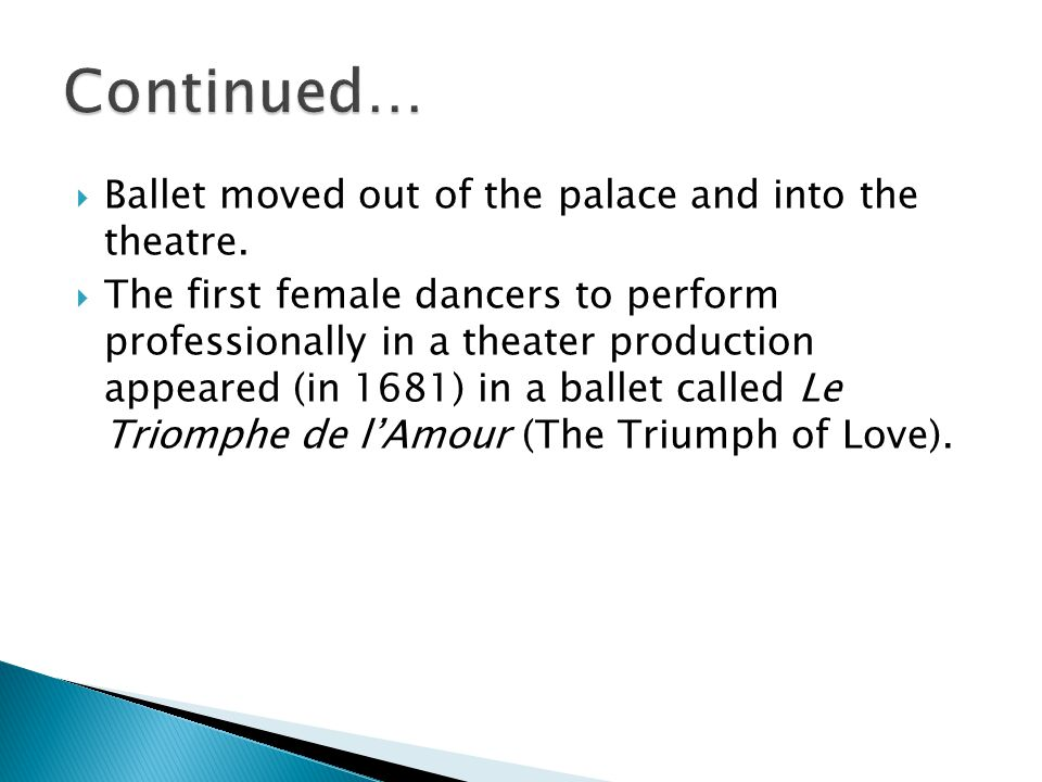  Ballet moved out of the palace and into the theatre.