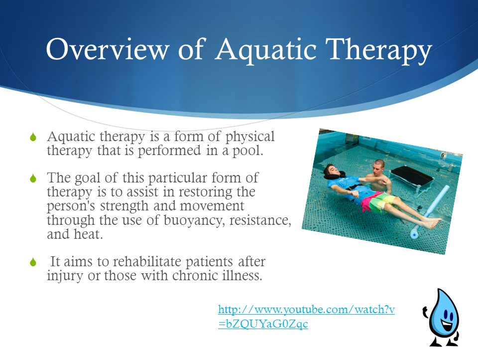 Overview of Aquatic Therapy  Aquatic therapy is a form of physical therapy that is performed in a pool.  The goal of this particular form of therapy