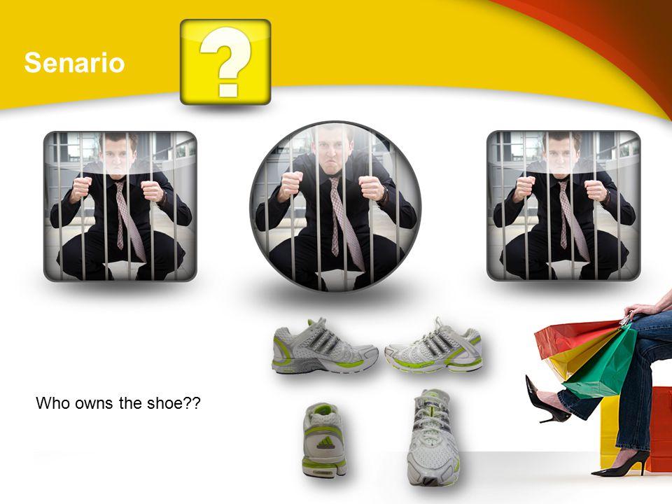 Senario Who owns the shoe