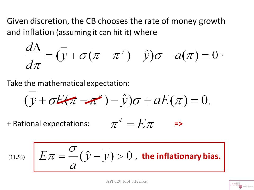 API-120 Prof. J.Frankel Given discretion, the CB chooses the rate of money growth and inflation (assuming it can hit it) where. Take the mathematical