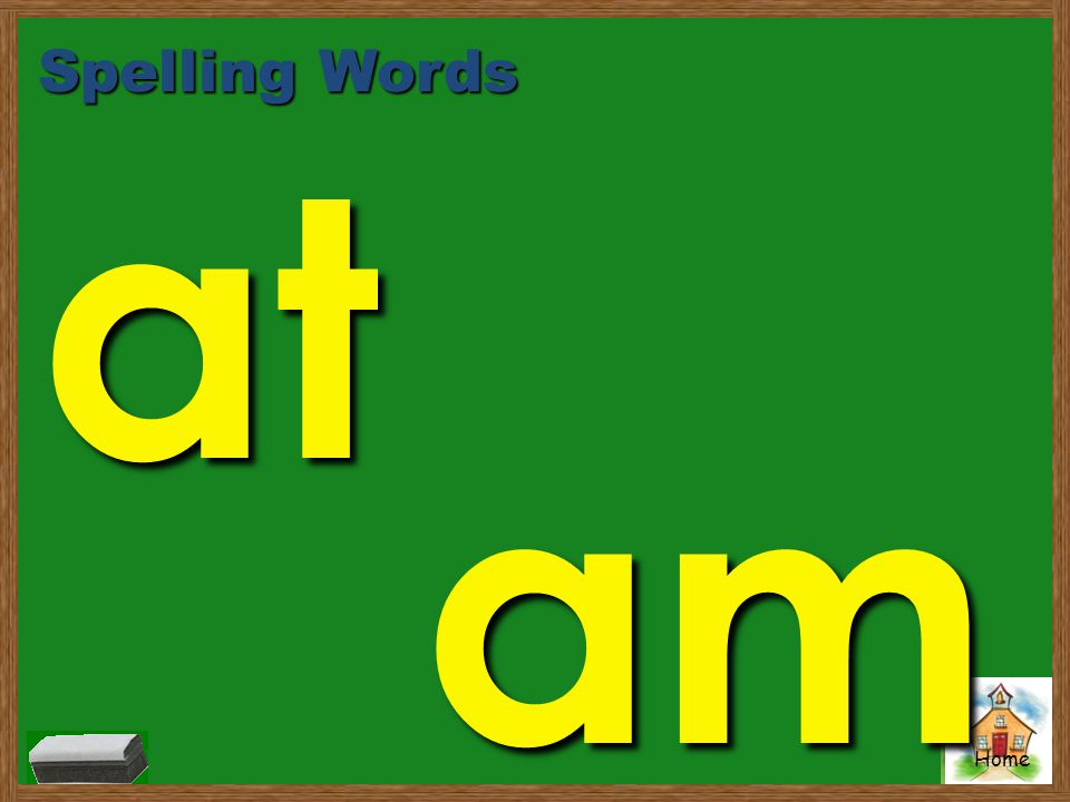 Home at Spelling Words am