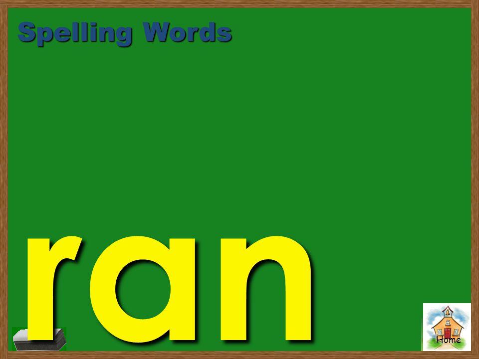 Home Spelling Words ran