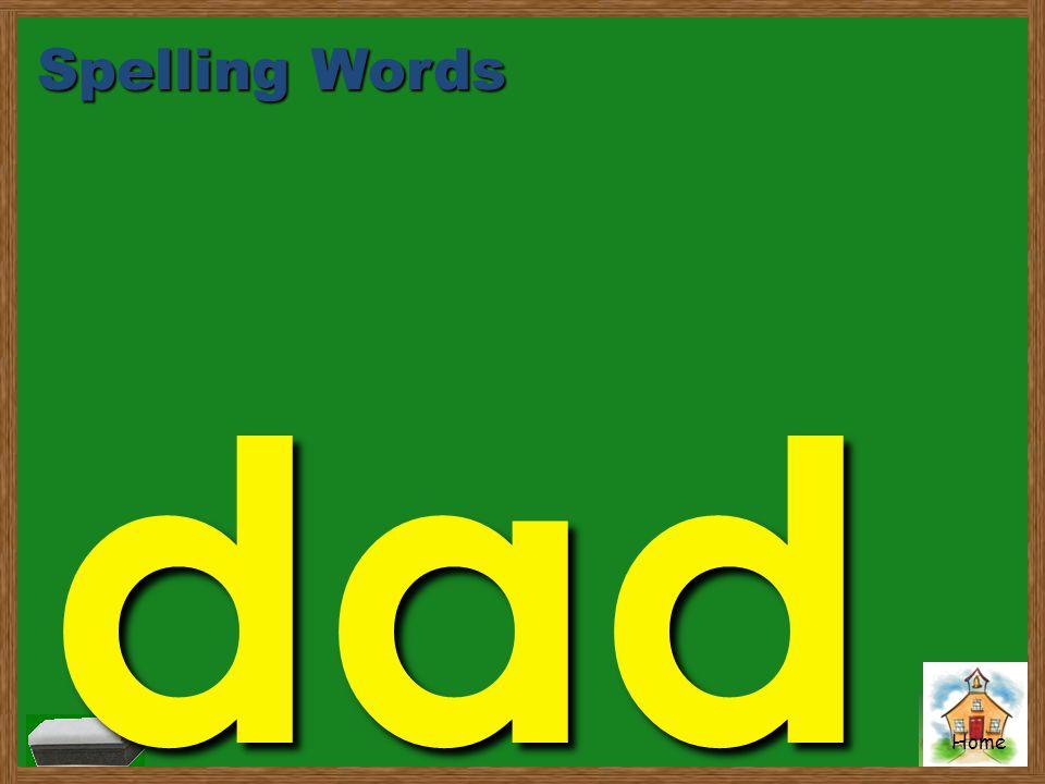 Home Spelling Words dad