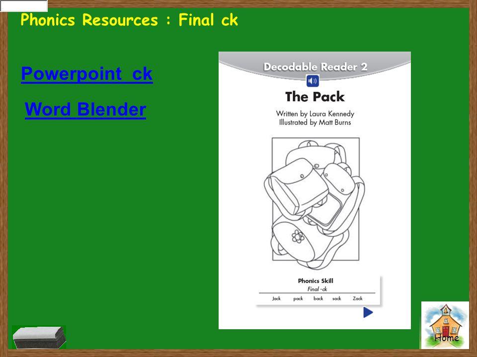 Home Phonics Resources : Final ck Powerpoint ck Word Blender
