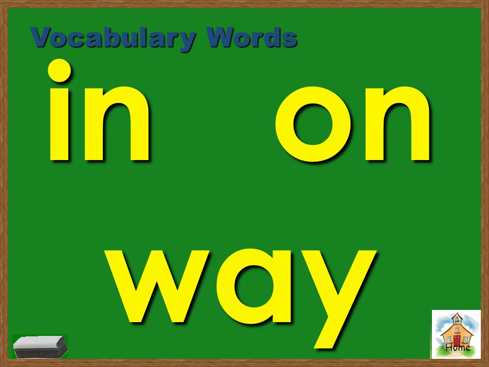Home Vocabulary Words in on way