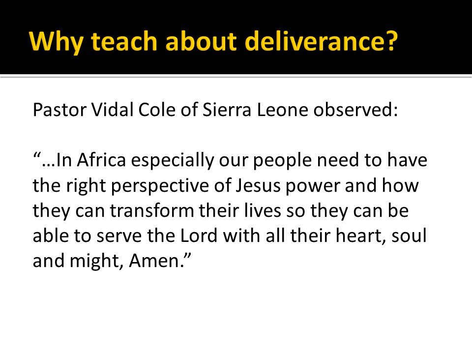 "Pastor Vidal Cole of Sierra Leone observed: ""…In Africa especially our people need to have the right perspective of Jesus power and how they can trans"