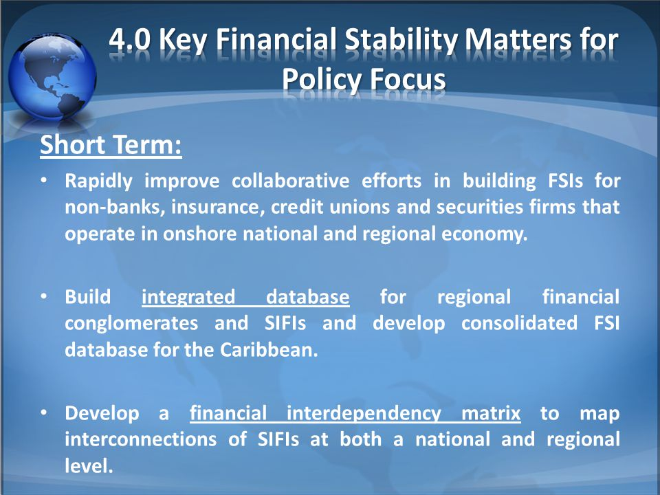 Short Term: Rapidly improve collaborative efforts in building FSIs for non-banks, insurance, credit unions and securities firms that operate in onshore national and regional economy.