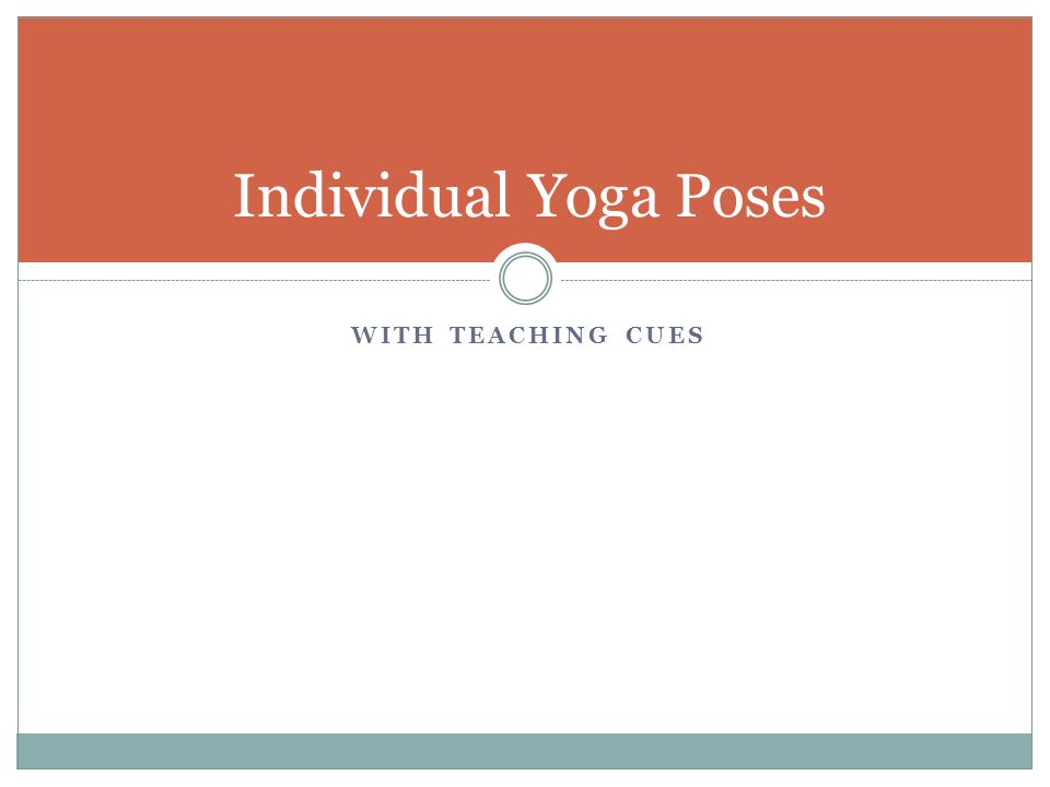 WITH TEACHING CUES Individual Yoga Poses