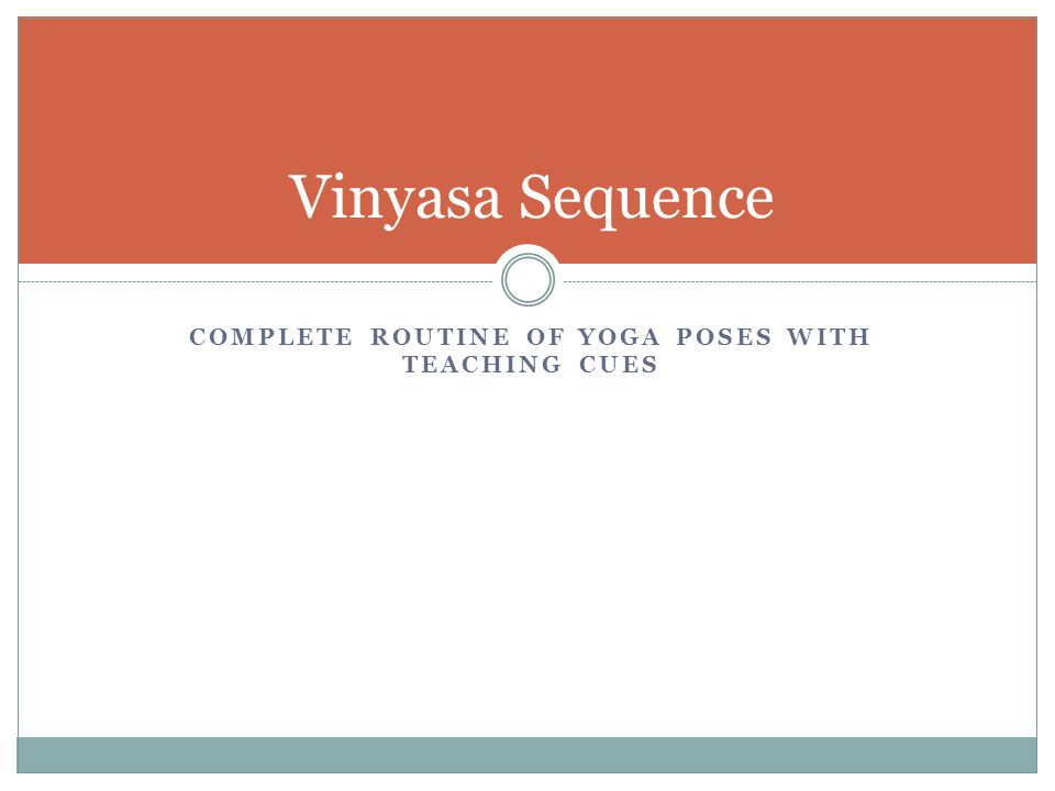 COMPLETE ROUTINE OF YOGA POSES WITH TEACHING CUES Vinyasa Sequence