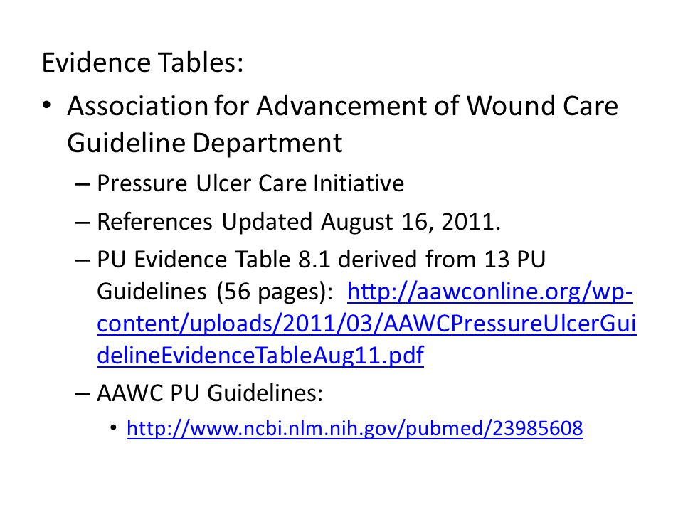 Evidence Tables: Association for Advancement of Wound Care Guideline Department – Pressure Ulcer Care Initiative – References Updated August 16, 2011.