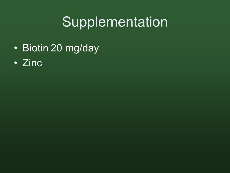 Supplementation Biotin 20 mg/day Zinc