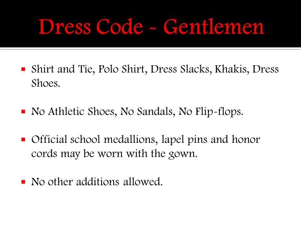  Shirt and Tie, Polo Shirt, Dress Slacks, Khakis, Dress Shoes.
