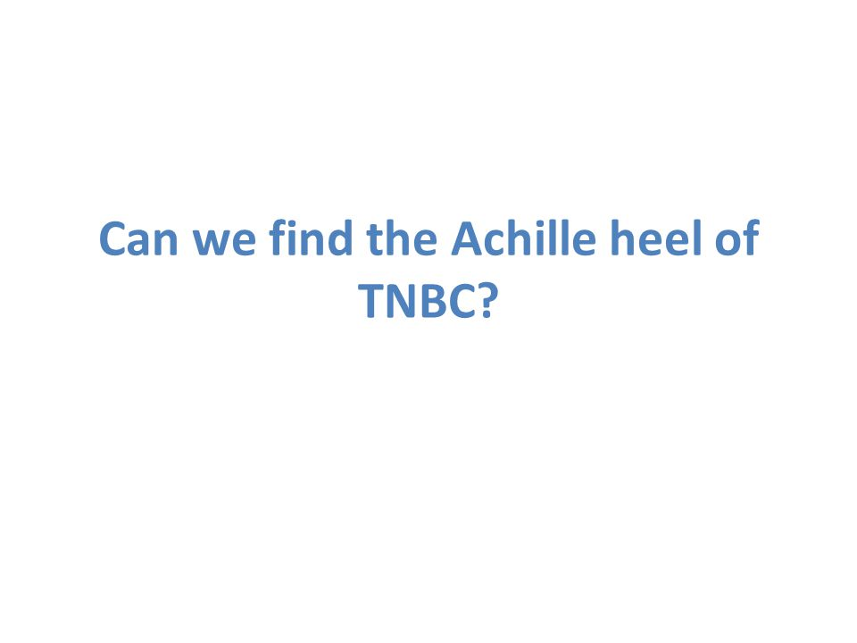 Can we find the Achille heel of TNBC?