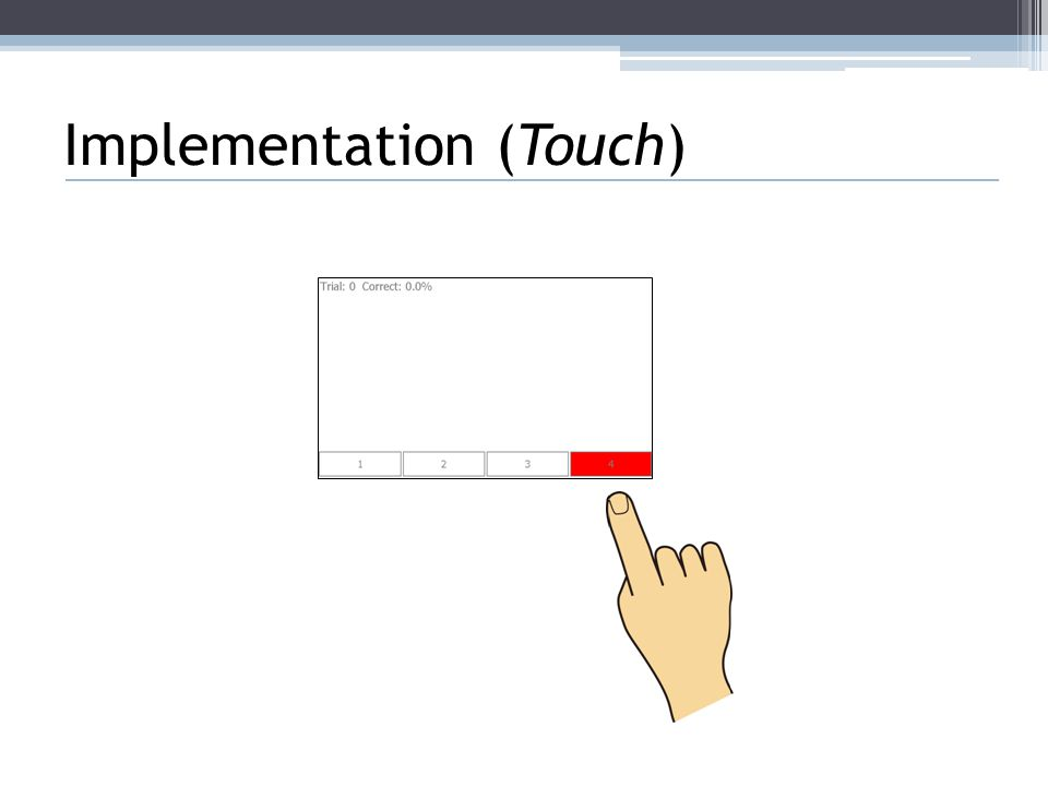 Implementation (Touch)