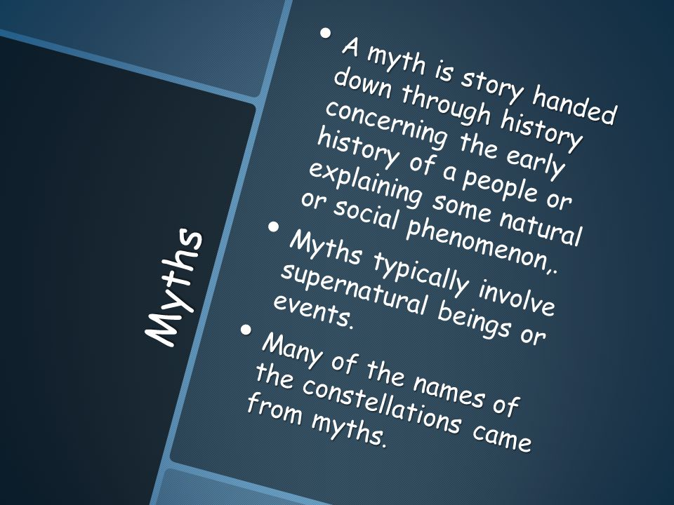 Myths A myth is story handed down through history A myth is story handed down through history concerning the early history of a people or explaining some natural or social phenomenon,.