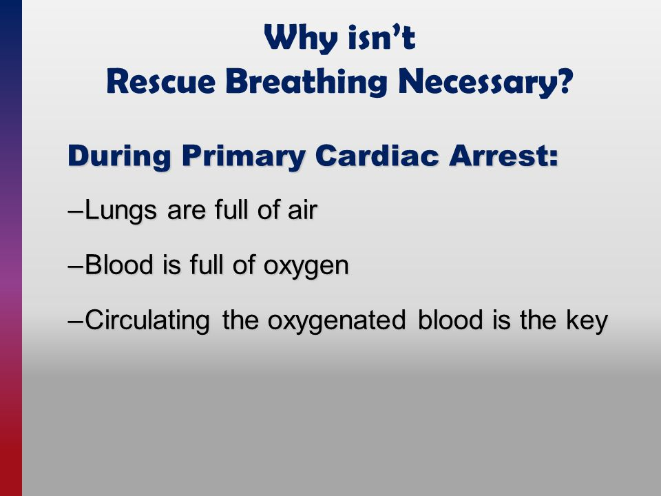 Why isn't Rescue Breathing Necessary.