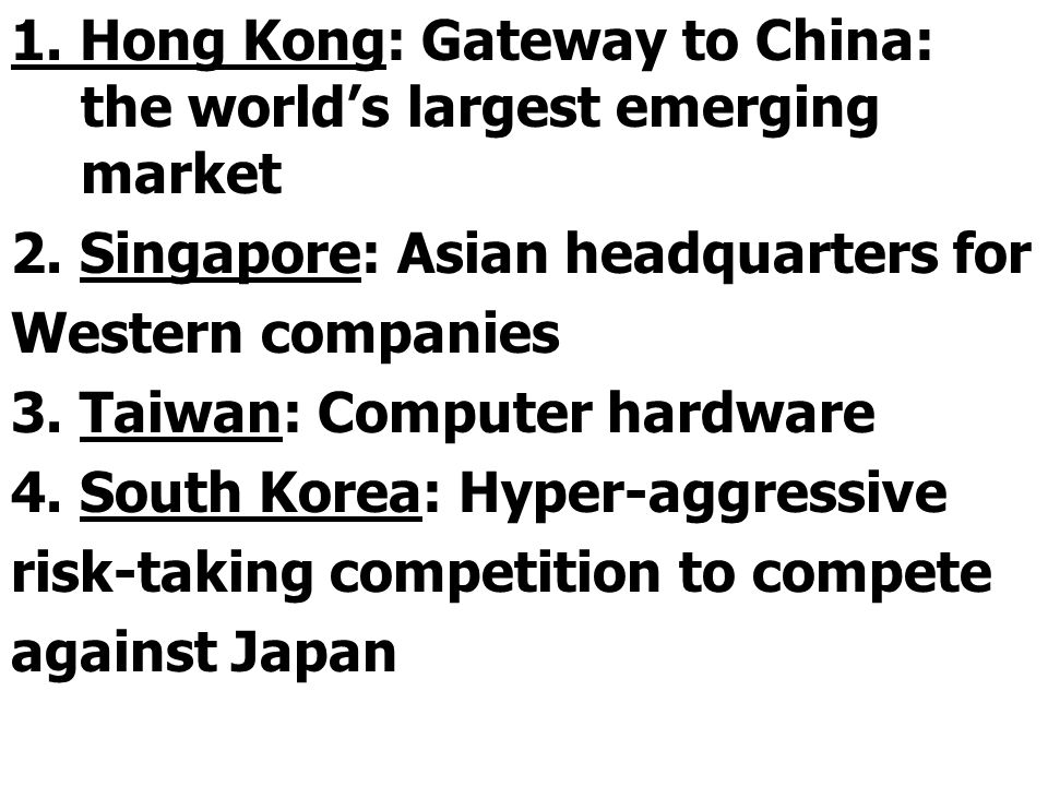 1. Hong Kong: Gateway to China: the world's largest emerging market 2.