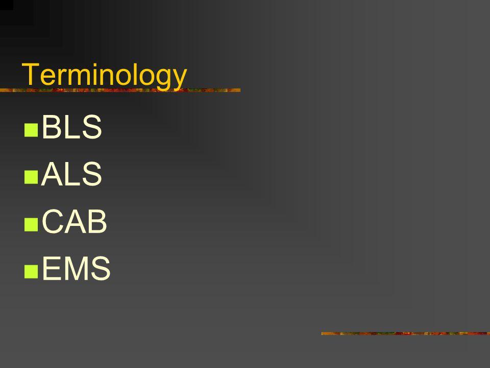 Terminology BLS ALS CAB EMS