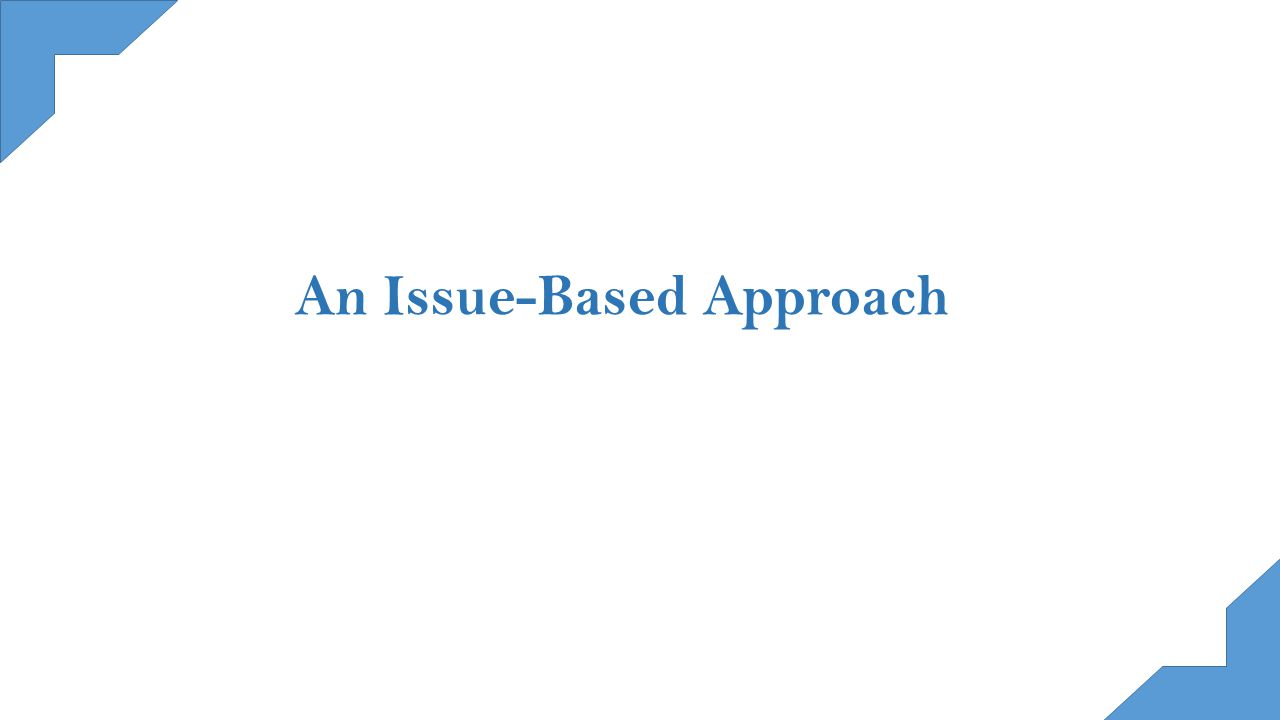 An Issue-Based Approach