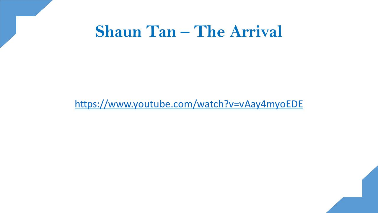 Shaun Tan – The Arrival https://www.youtube.com/watch v=vAay4myoEDE