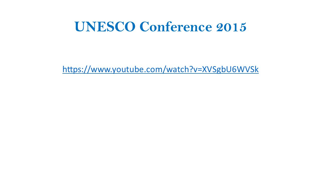 UNESCO Conference 2015 https://www.youtube.com/watch v=XVSgbU6WVSk