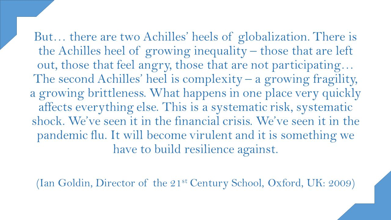 But… there are two Achilles' heels of globalization.