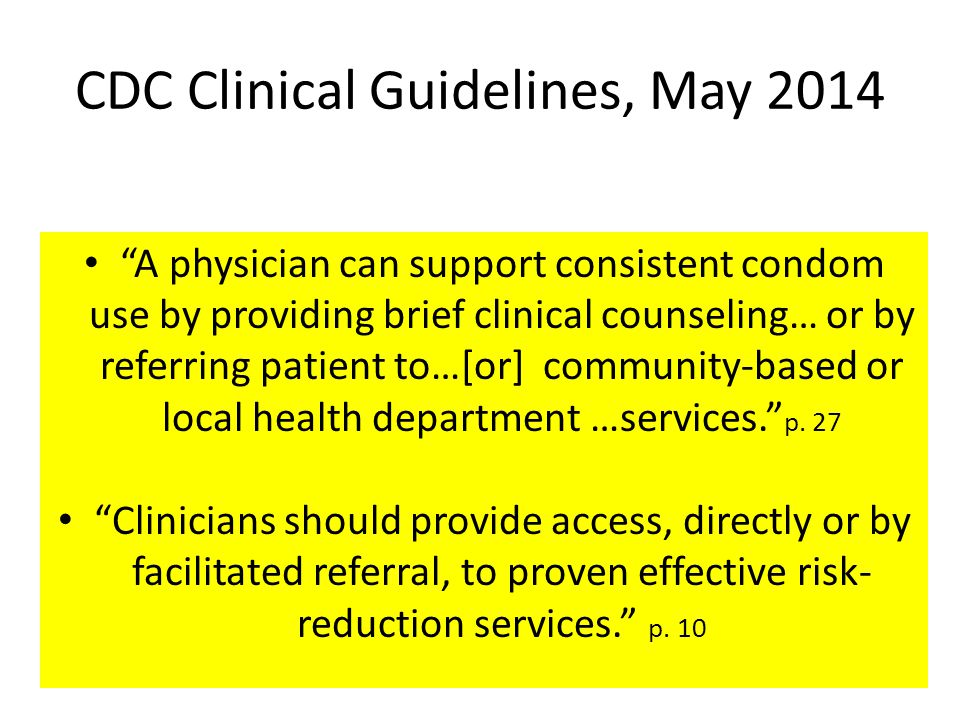 """A physician can support consistent condom use by providing brief clinical counseling… or by referring patient to…[or] community-based or local health"