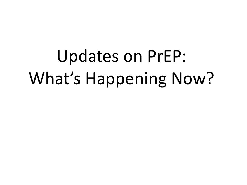 Updates on PrEP: What's Happening Now?