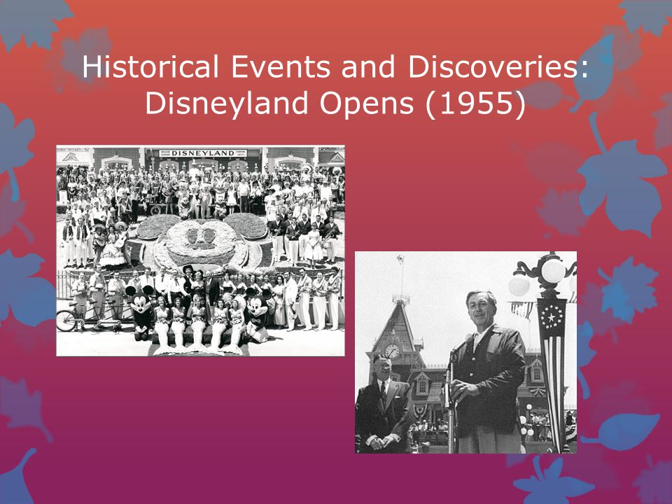 Historical Events and Discoveries: Disneyland Opens (1955)