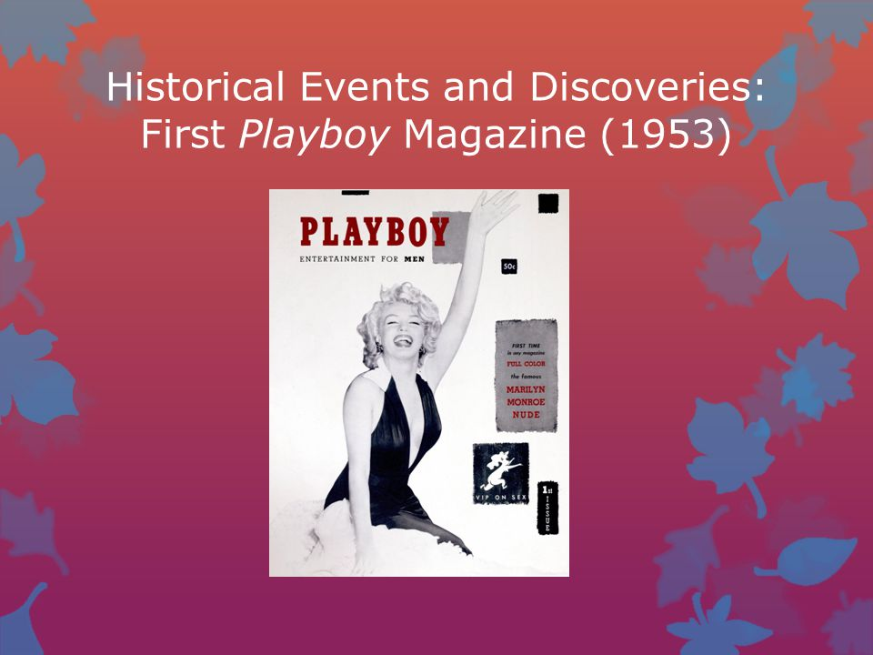 Historical Events and Discoveries: First Playboy Magazine (1953)